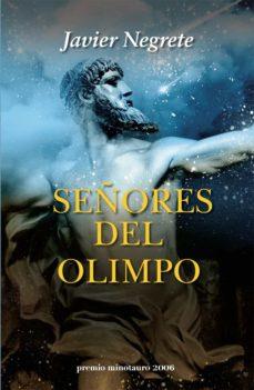 señores del olimpo (premio minotauro 2006)-javier negrete-9788445075869