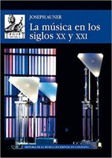 Descargar LA MUSICA EN LOS SIGLOS XX Y XXI gratis pdf - leer online