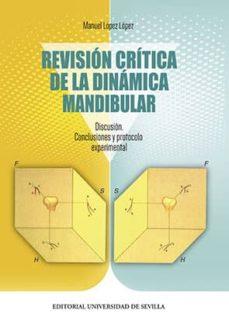 Descargando audiolibros para encender el toque REVISIÓN CRÍTICA DE LA DINÁMICA MANDIBULAR de MANUEL LÓPEZ LÓPEZ