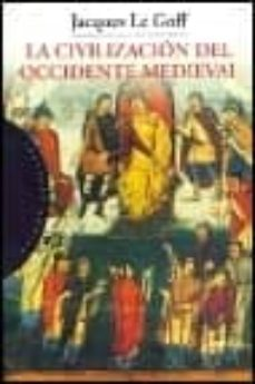 la civilizacion del occidente medieval-jacques le goff-9788449307669