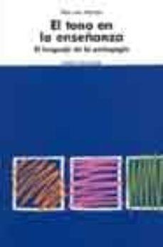 Descargar EL TONO EN LA ENSEÃ'ANZA: EL LENGUAJE EN LA PEDAGOGIA gratis pdf - leer online