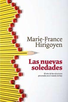 las nuevas soledades: el reto de las relaciones personales en el mundo de hoy-marie-france hirigoyen-9788449321269