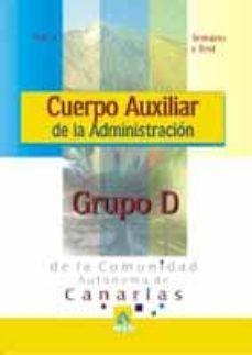 Mrnice.mx Cuerpo Auxiliar De La Administracion Grupo D De La Comunidad Auto Noma De Canarias: Temario Y Test (Vol. I) Image