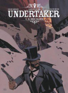 Descargar y leer UNDERTAKER 5: EL INDIO BLANCO gratis pdf online 1