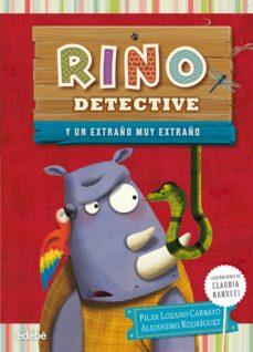 rino detective 3: un extraño muy extraño-pilar lozano carbayo-9788468311869