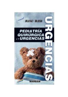 Leer y descargar libros gratis en línea PEDIATRIA QUIRURGICA Y DE URGENCIAS: MANUAL de BLESA (Spanish Edition) PDB CHM