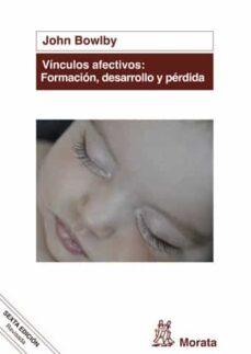 Descargar VINCULOS AFECTIVOS: FORMACION, DESARROLLO Y PERDIDA gratis pdf - leer online