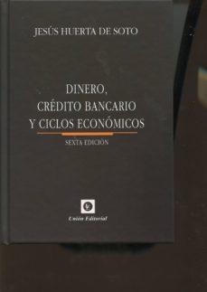 dinero, crédito bancario y ciclos económicos (6ª ed.) (cartone)-jesus huerta de soto-9788472096769