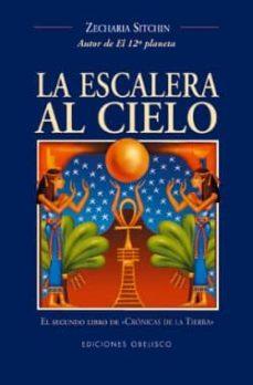 la escalera al cielo (el 2º libro de cronicas de la tierra)-zecharia sitchin-9788477208969