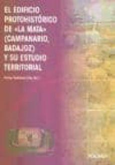 Iguanabus.es El Edificio Protohistorico De La Mata (Campanario, Badajoz) Y Su Estudio Territorial (O. C.) (Incluye Cd) Image