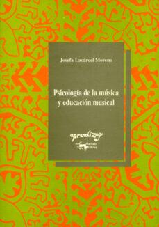 psicologia de la musica y educacion musical-josefa lacarcel moreno-9788477741169