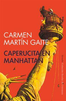 caperucita en manhattan-carmen martin gaite-9788478444069