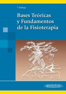 bases teoricas y fundamentos de la fisioterapia-tomas gallego fernandez-9788479039769