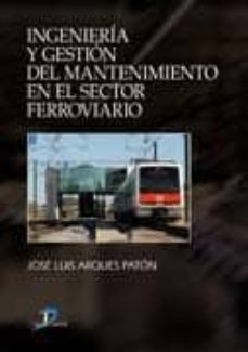 Descarga de libros gratis para ipad 2 INGENIERIA Y GESTION DEL MANTENIMIENTO FERROVIARIO 9788479789169 en español