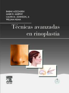 Descarga gratuita de libros de texto digitales. TECNICAS AVANZADAS EN RINOPLASTIA + STUDENT CONSULT 9788480869669 (Literatura española) PDB