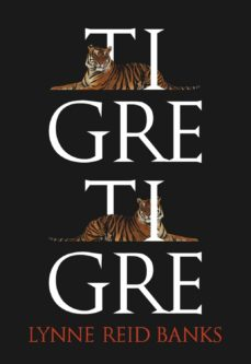 Epub descarga libros TIGRE, TIGRE (Spanish Edition) FB2 de LYNNE REID BANKS 9788483432969