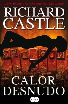 Descarga de libros ipad CALOR DESNUDO (SERIE CASTLE 2) de RICHARD CASTLE (Spanish Edition) 9788483652169