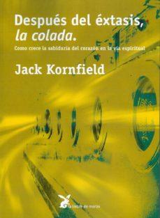 despues del extasis, la colada (2ª ed.)-jack kornfield-9788487403569