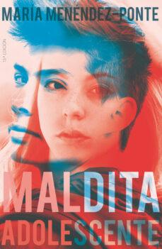 Google epub descargar libros electrónicos gratis MALDITA ADOLESCENTE de MARIA MENENDEZ-PONTE 9788491073369 ePub