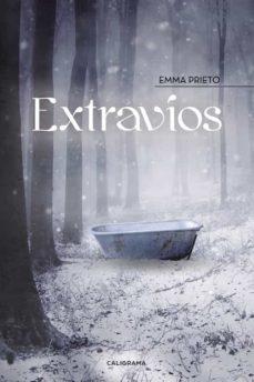 Descarga de libros electrónicos y audiolibros (I.B.D.) EXTRAVÍOS in Spanish de EMMA PRIETO 9788491128069