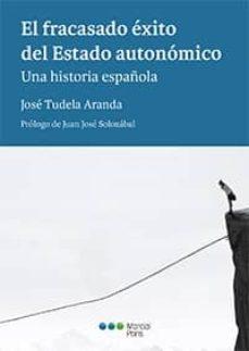 el fracasado exito del estado autonomico. una historia española-jose tudela aranda-9788491230069