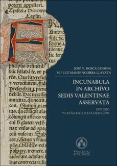 Libros electrónicos de Kindle: INCUNABULA IN ARCHIVO SEDIS VALENTINAE ASSERVATA. de MARÍA LUZ MANDINGORRA LLAVATA en español 9788491345169