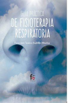 Descarga de libros electrónicos gratuitos para nook GUIA PRACTICA DE FISIOTERAPIA RESPIRATORIA 9788491496069