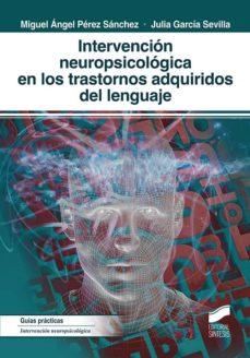 Descargar INTERVENCION NEUROPSICOLOGICA EN LOS TRASTORNOS ADQUIRIDOS DEL LENGUAJE gratis pdf - leer online