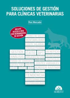 Descargar libros electrónicos gratis para iPod SOLUCIONES DE GESTION PARA CLINICAS VETERINARIAS de PERE MERCADER MENENDEZ