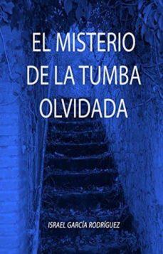 Audiolibros gratis descargar podcasts EL MISTERIO DE LA TUMBA OLVIDADA (Literatura española) 9788492577569