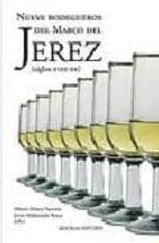 Vinisenzatrucco.it Nueve Bodegueros Del Marco Del Jerez (Siglos Xviii-xx) Image