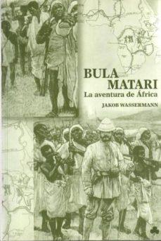 bula matari: la aventura de africa-jakob wassermann-9788493402969