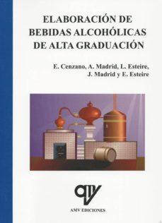 Completos ebooks gratuitos para descargar. ELABORACIÓN DE BEBIDAS ALCOHÓLICAS DE ALTA GRADUACIÓN 9788494198069 en español