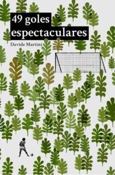 Libro gratis descargable 49 GOLES ESPECTACULARES CHM RTF MOBI de DAVIDE MARTINI in Spanish