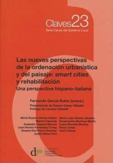 LAS NUEVAS PERSPECTIVAS DE LA ORDENACIÓN URBANÍSTICA Y DEL PAISAJE: SMART CITIES Y REHABILITACIÓN - FERNANDO GARCIA RUBIO |