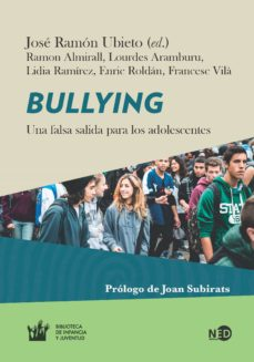 bullying: una falsa salida para los adolescentes-jose ramon ubieto-ramon almirall-lourdes aramburu-9788494442469