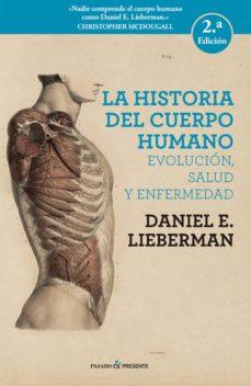 Descarga gratuita de libros de audio torrent LA HISTORA DEL CUERPO HUMANO (2ª ED.)