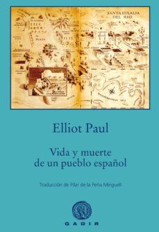 Descargar epub free ebooks VIDA Y MUERTE DE UN PUEBLO ESPAÑOL