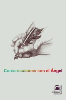 Descarga de libros en línea en pdf CONVERSACIONES CON EL ANGEL