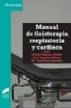 Descargas gratuitas de libros digitales. MANUAL DE FISIOTERAPIA RESPIRATORIA Y CARDIACA CHM