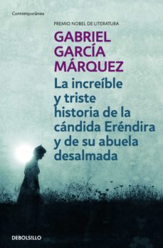 Libro de descarga gratuita en pdf. LA INCREIBLE Y TRISTE HISTORIA DE LA CANDIDA ERENDIRA Y DE SU ABU ELA DESALMADA de GABRIEL GARCIA MARQUEZ en español