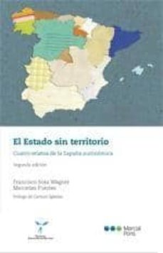 el estado sin territorio: cuatro relatos de la españa autonomica (2ª ed.)-francisco sosa wagner-9788497689069