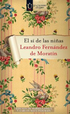 Descarga gratuita de libros electrónicos para ipad. EL SÍ DE LAS NIÑAS (EL CALDERO DE ORO) de  in Spanish ePub PDB RTF 9788497719469