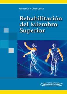 Libros descargados REHABILITACION DEL MIEMBRO SUPERIOR (Literatura española) MOBI de AUDE QUESNOT, JEAN-CLAUDE CHANUSSOT 9788498352269