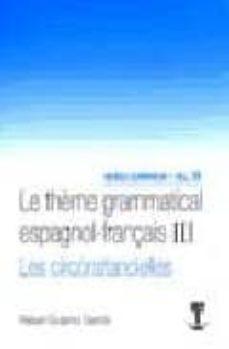 le theme grammatical espagnol-français iii les circonstancielles-rafael guijarro garcia-9788498364569