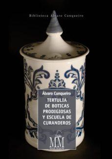 tertulia de boticas prodigiosas y escuela de curanderos (ebook)-alvaro cunqueiro-9788498658569