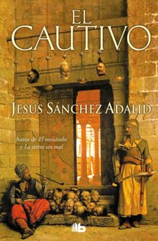 Descargar gratis ebooks epub para iphone EL CAUTIVO de JESUS SANCHEZ ADALID iBook PDB ePub 9788498724769