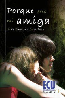 porque eres mi amiga (ebook)-ana pomares-9788499482569