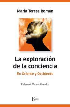la exploracion de la conciencia: en oriente y occidente-maria teresa roman lopez-9788499885469