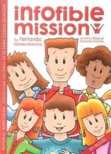 Encuentroelemadrid.es Infofible Mission (Coleecion Lecturas Para Cursos Bilingües) Image